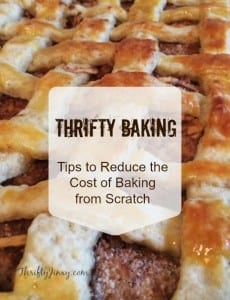 Thrifty Baking: Tips to Reduce the Cost of Baking from Scratch