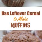 Leftover Cereal Muffins