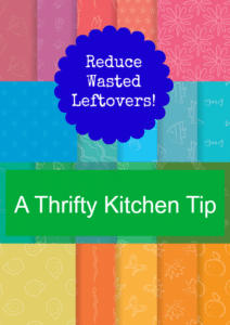 Reduce Your Leftovers and Save Some $$$