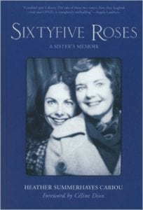 Sixtyfive Roses: A Sister's Memoir by Heather Summerhayes Cariou – Review