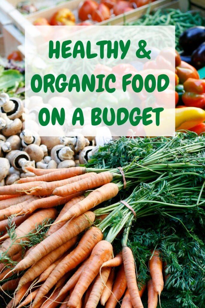 HEALTHY & ORGANIC FOOD ON A BUDGET