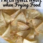 HOW TO REDUCE PAPER TOWEL WASTE when Frying Food