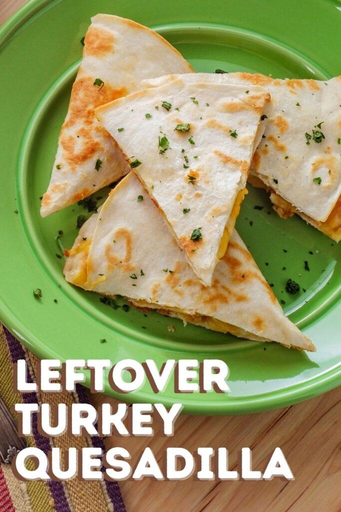 leftover turkey quesadilla
