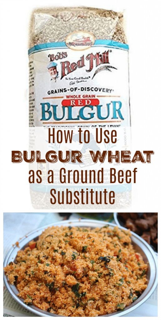 How to Use Bulgur Wheat as a Ground Beef Substitute