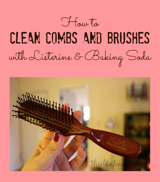 Clean Your Combs and Brushes with Listerine and Baking Soda
