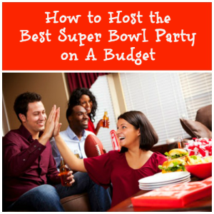 How to Host the Best Super Bowl Party on A Budget