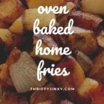 Crispy Oven Baked Home Fries