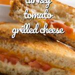 turkey tomato grilled cheese