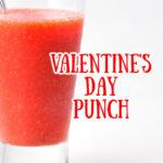 Valentine's Day Punch Recipe