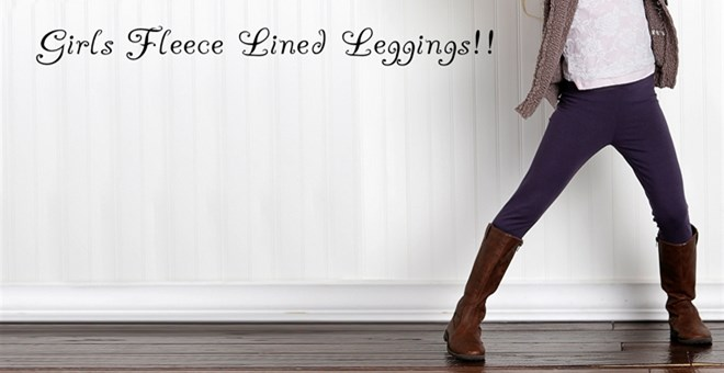 Girls Fleece Lined Leggings only $6.99 (Reg. $24.99)