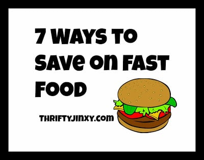 Seven Ways to Save Money at Fast Food Restaurants