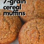 7-grain cereal muffins