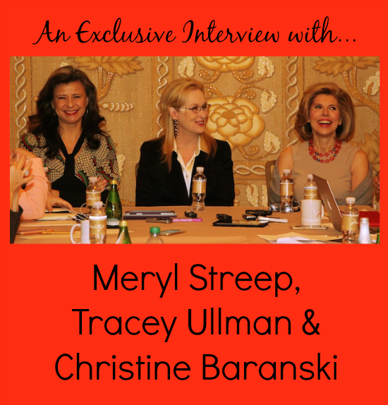 Interview with Meryl Streep, Tracey Ullman, Christine Baranski