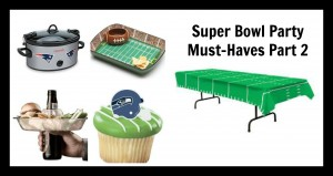 Super Bowl Party Must-Haves Part 2