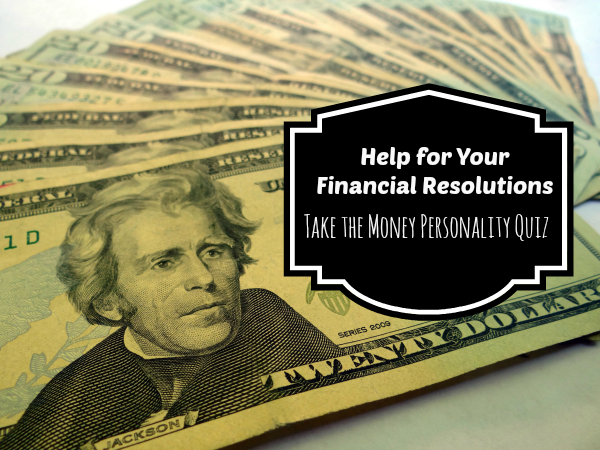 Financial Resolutions Help – Take the Money Personality Quiz
