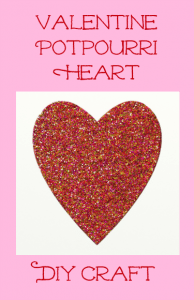 Valentine's Day Potpourri Heart DIY Craft