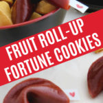Fruit Roll-Up Fortune Cookies