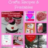 Valentine's Day Recipes, Crafts, Printables and MORE!