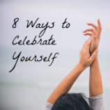 8 Ways to Celebrate Yourself: ME Day