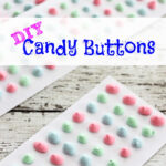 DIY Candy Buttons