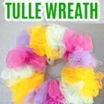 DIY SPRING TULLE WREATH