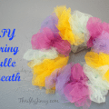 DIY Spring Tulle Wreath Craft Project