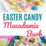 Easter Candy Macadamia Bark