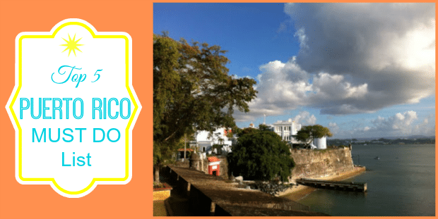 Puerto Rico Top 5 MUST DO List