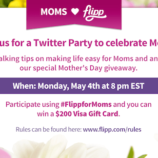 Join the #FlippforMoms Twitter Party May 4th