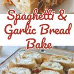 Spaghetti & Garlic Bread Bake