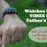 Timex Watches this Father's Day – Reader Giveaway!