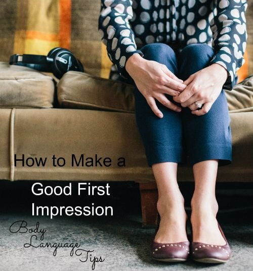 How to Make a Good First Impression - Body Language Tips