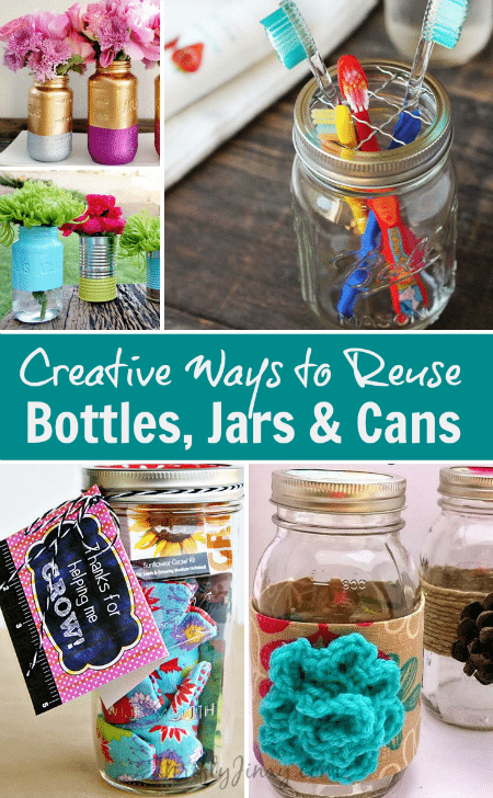Creative Ways to Reuse Bottles, Jars and Cans
