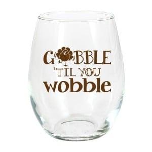 Gobble Til You Wobble Stemless Wine Glasses