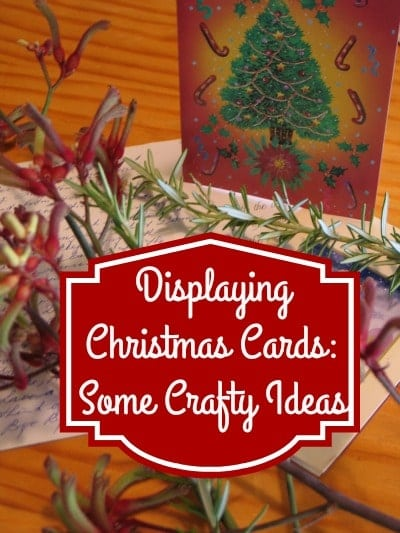 Displaying Christmas Cards: Some Crafty Ideas