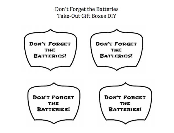 Don't Forget the Batteries Take-Out Gift Boxes DIY Labels
