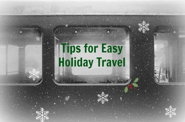 Tips for Easy Holiday Travel