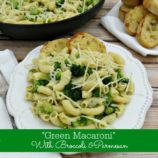 Broccoli Parmesan Macaroni Recipe – The Perfect GREEN Pasta Dish