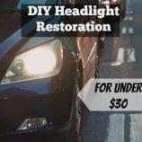 DIY Headlight Restoration for Under $30