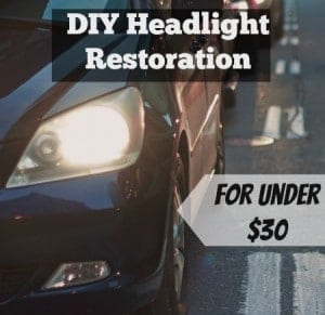 DIY Headlight Restoration for Under $30