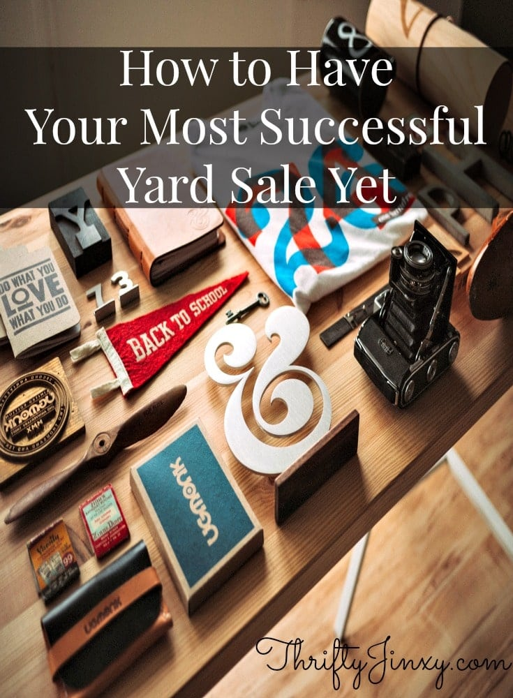 How to Have Your Most Successful Yard Sale Yet