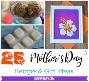 25+ Mother's Day Recipe and Gift Ideas