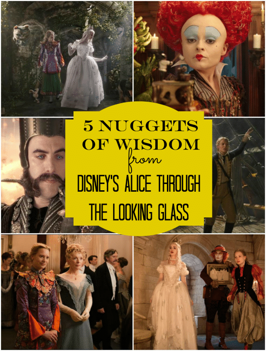 5 Nuggets of Wisdom from Disney's Alice Through the Looking Glass