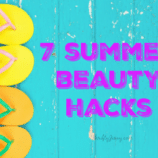 7 Summer Beauty Hacks