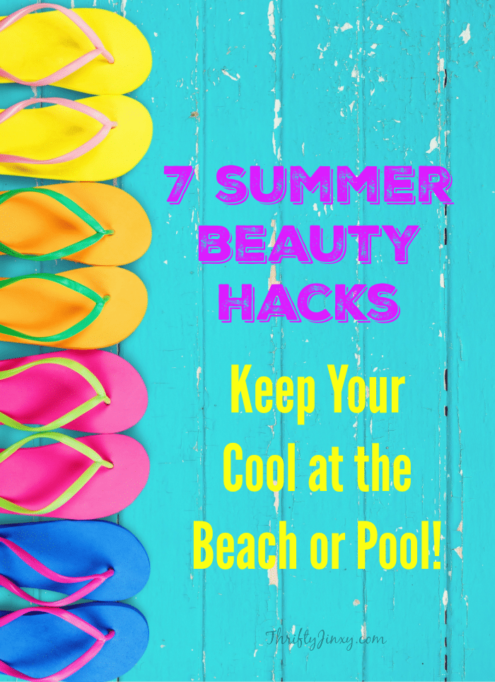7 Summer Beauty Hacks - Keep Your Cool at the Beach or Pool
