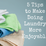 5 Ways to Make Doing Laundry More Enjoyable