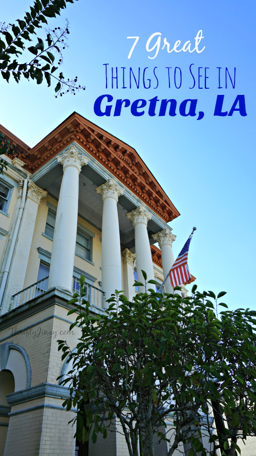 7 Great Things to See In Gretna LA