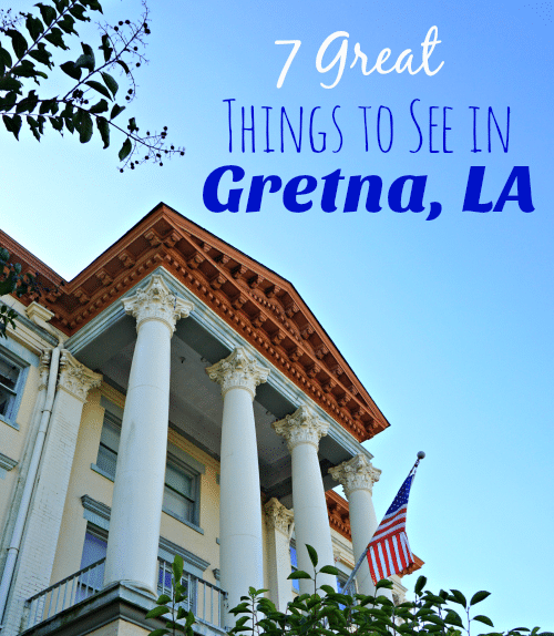 Places To Visit In Your 20s In America: 7 Great Things To See In Gretna Louisiana