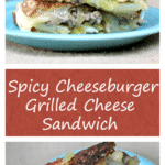 Spicy Cheeseburger Grilled Cheese Sandwich