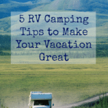 5 RV Camping Tips to Make Your Vacation Great